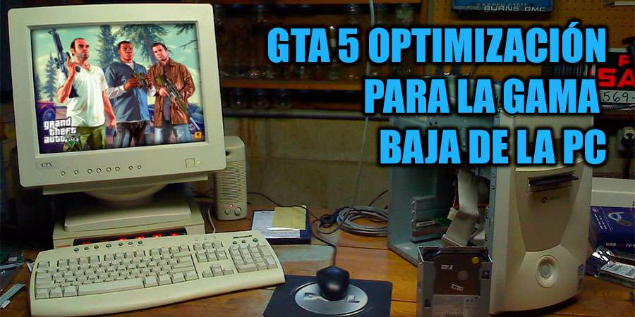 GTA 5 Optimización