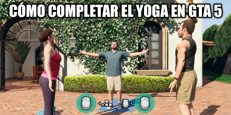 Cómo completar el yoga en GTA 5?