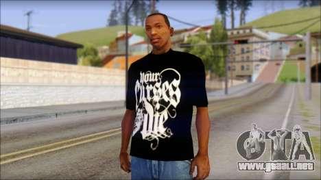 Your Curses Die Fan T-Shirt para GTA San Andreas